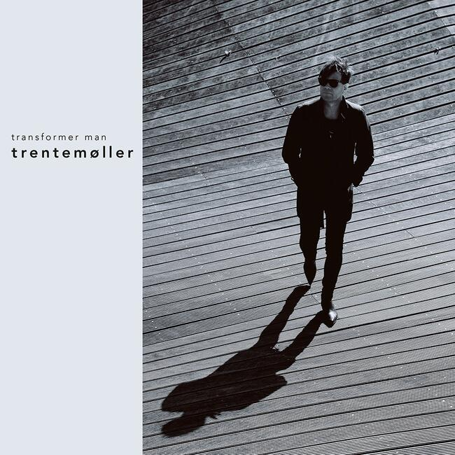 "Trentemøller ""Transformer Man"""