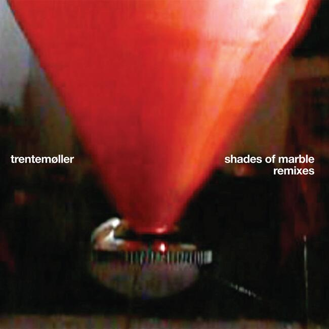 Trentemøller - Shades Of Marble Remixes
