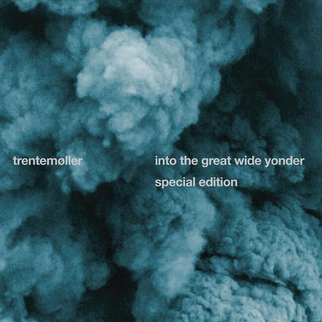 Into The Great Wide Yonder (special edition) - Trentemøller