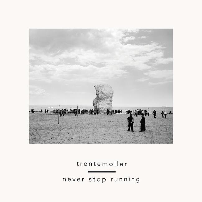 Trentemøller - Never Stop Running