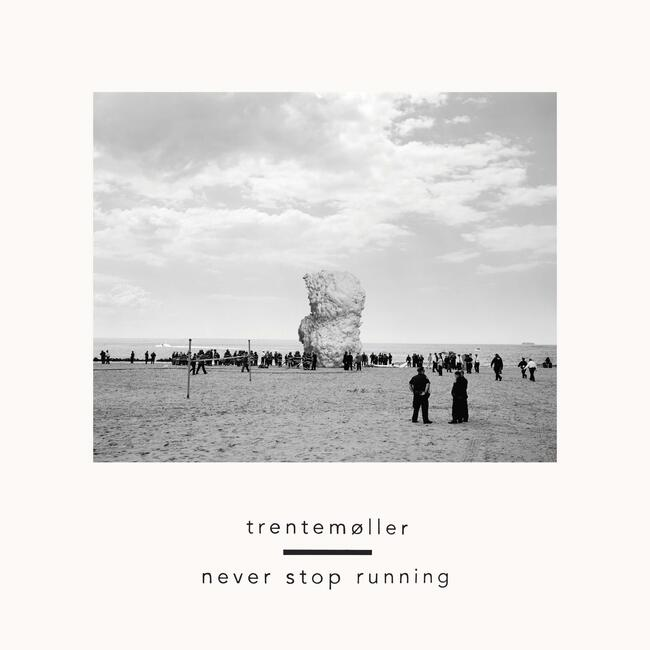 Never Stop Running - Trentemøller