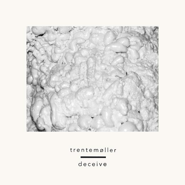 Trentemøller  - Deceive