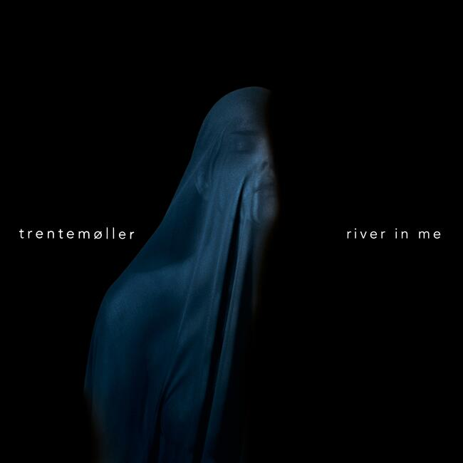 River In Me - Trentemøller