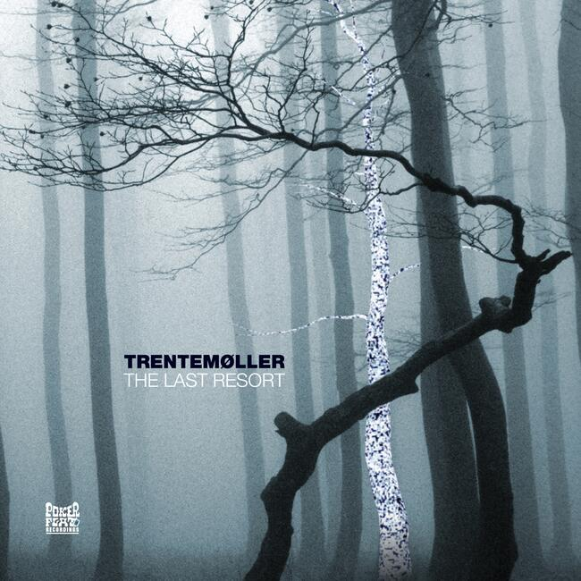 Trentemøller -The Last Resort